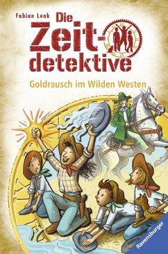 Goldrausch im Wilden Westen / Die Zeitdetektive Bd.37 (eBook, ePUB) - Lenk, Fabian