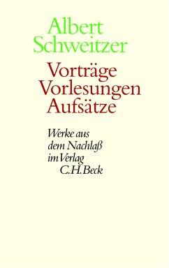 Vorträge, Vorlesungen, Aufsätze (eBook, PDF) - Schweitzer, Albert