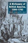 Dictionary of British America, 1584-1783 (eBook, PDF)