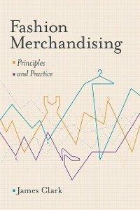 Fashion Merchandising (eBook, PDF) - Clark, James