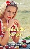 Um die Liebe betrogen (eBook, ePUB)