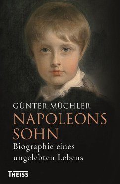 Napoleons Sohn (eBook, ePUB) - Müchler, Günter