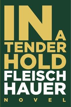 In A Tender Hold (eBook, ePUB) - Fleischhauer, Wolfram