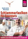 Reise Know-How Schlemmerlexikon für Gourmets - Wörterbuch Französisch-Deutsch: Kauderwelsch-Wörterbuch (eBook, ePUB)