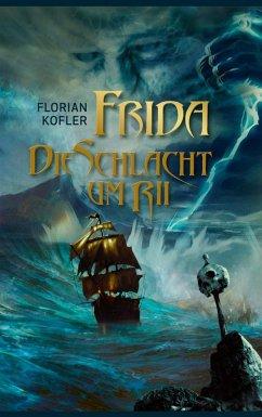 Frida - Die Schlacht um Rii (eBook, ePUB)