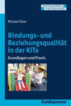 Bindungs- und Beziehungsqualität in der KiTa (eBook, PDF)
