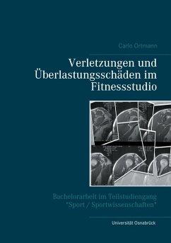 Verletzungen und Überlastungsschäden im Fitnessstudio (eBook, ePUB)