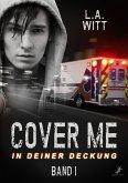 Cover me 1: In deiner Deckung (eBook, ePUB)