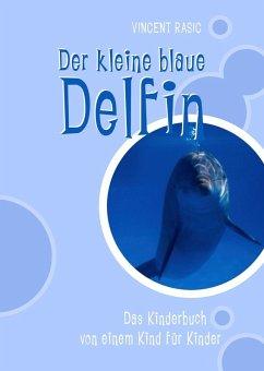 Der kleine blaue Delfin (eBook, ePUB) - Rasic, Vincent