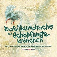 Basilikumdrache und Schöpfungskrönchen - Die phantastischen Werke von Regina Schleheck (MP3-Download) - Schleheck, Regina