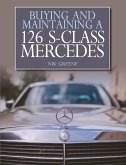 Buying and Maintaining a 126 S-Class Mercedes (eBook, ePUB)