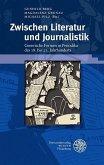 Zwischen Literatur und Journalistik (eBook, PDF)