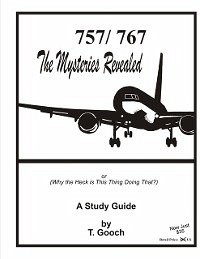 757/767 the Mysteries Revealed: Or Why the Heck...