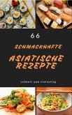 66 schmackhafte asiatische rezepte schnell und vielseitig (eBook, ePUB)