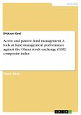 Active and passive fund management. A look at fund management performance against the Ghana stock exchange (GSE) composite index