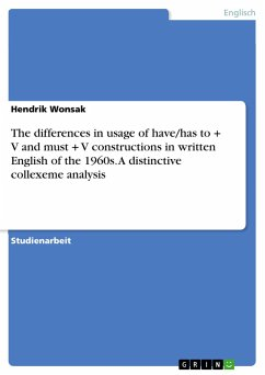 The differences in usage of have/has to + V and must + V constructions in written English of the 1960s. A distinctive collexeme analysis