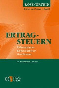 Ertragsteuern - Rose, Gerd Watrin, Christoph