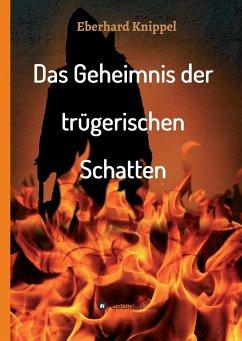 Das Geheimnis der trügerischen Schatten - Knippel, Eberhard