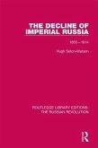 The Decline of Imperial Russia (eBook, ePUB)