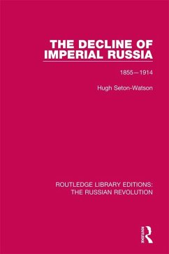 The Decline of Imperial Russia (eBook, ePUB) - Seton-Watson, Hugh