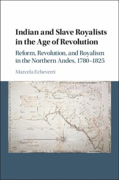 Indian and Slave Royalists in the Age of Revolution (eBook, PDF) - Echeverri, Marcela