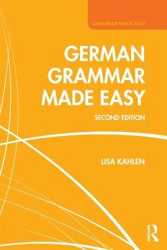 German Grammar Made Easy (eBook, ePUB) - Kahlen, Lisa