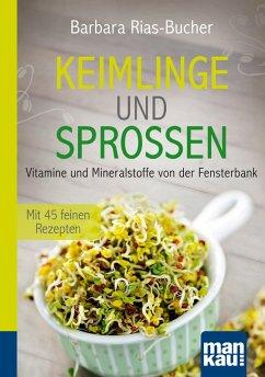 Keimlinge und Sprossen. Kompakt-Ratgeber (eBook, ePUB) - Rias-Bucher, Barbara