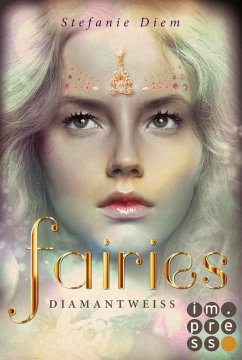 Diamantweiß / Fairies Bd.3 (eBook, ePUB) - Diem, Stefanie