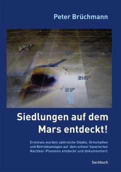 Siedlungen auf dem Mars entdeckt! (eBook, ePUB)