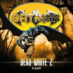 Batman, Dead White, Folge 2: Flucht (MP3-Download)