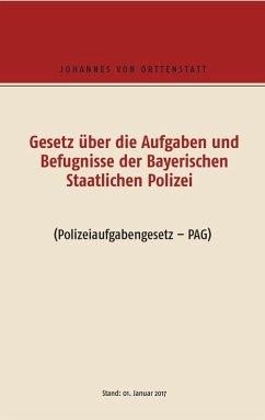 Gesetz über die Aufgaben und Befugisse der Bayerischen Staatlichen Polizei (eBook, ePUB)