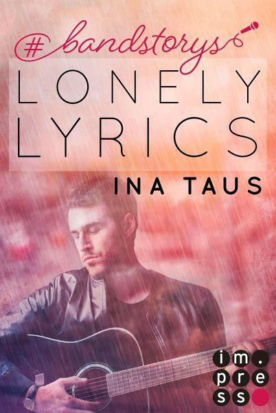 #bandstorys: Lonely Lyrics (Band 3) (eBook, ePUB) - Taus, Ina