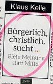 Bürgerlich, christlich, sucht ... (eBook, ePUB)