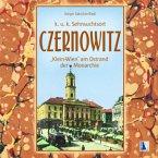 Czernowitz - Klein-Wien am Ostrand der Monarchie