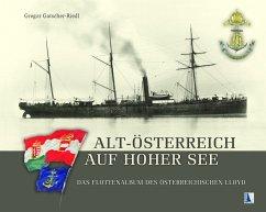 Alt-Österreich auf hoher See - Gatscher-Riedl, Gregor