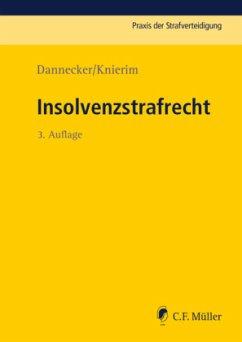 Insolvenzstrafrecht - Dannecker, Gerhard; Knierim, Thomas C.; Smok, Robin