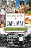 Culinary History of Cape May: Salt Oysters, Beach Plums & Cabernet Franc (eBook, ePUB)