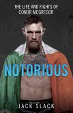 Notorious - The Life and Fights of Conor McGregor (eBook, ePUB)