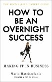 How to Be an Overnight Success (eBook, ePUB)