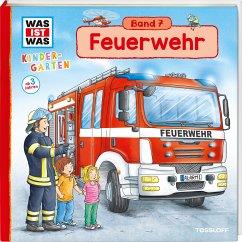 WAS IST WAS Kindergarten, Band 7. Feuerwehr - Weller-Essers, Andrea