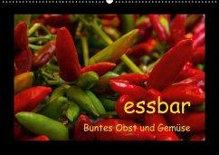 essbar - Buntes Obst und Gemüse (Wandkalender 2018 DIN A2 quer)