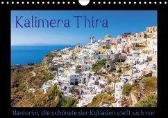Kalimera Thira - Santorini, die schönste der Kykladen stellt sich vor (Wandkalender 2018 DIN A4 quer)