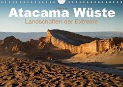 Atacama Wüste - Landschaften der Extreme (Wandkalender 2018 DIN A4 quer)