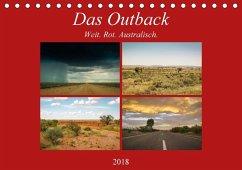 Das Outback - Weit. Rot. Australisch. (Tischkalender 2018 DIN A5 quer)