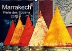 Marrakech - Perle des Südens 2018 (Wandkalender 2018 DIN A2 quer)