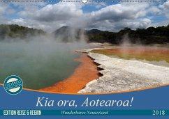 Kia ora, Aotearoa - Wunderbares Neuseeland (Wandkalender 2018 DIN A2 quer)