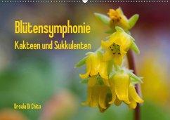 Blütensymphonie - Kakteen und Sukkulenten (Wandkalender 2018 DIN A2 quer)