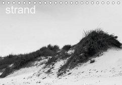 Strand (Tischkalender 2018 DIN A5 quer) Dieser erfolgreiche Kalender wurde dieses Jahr mit gleichen Bildern und aktualisiertem Kalendarium wiederveröffentlicht.