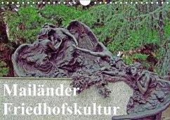 Mailänder Friedhofskultur (Wandkalender 2018 DIN A4 quer) Dieser erfolgreiche Kalender wurde dieses Jahr mit gleichen Bildern und aktualisiertem Kalendarium wiederveröffentlicht.
