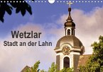 Wetzlar - Stadt an der Lahn (Wandkalender 2018 DIN A4 quer)